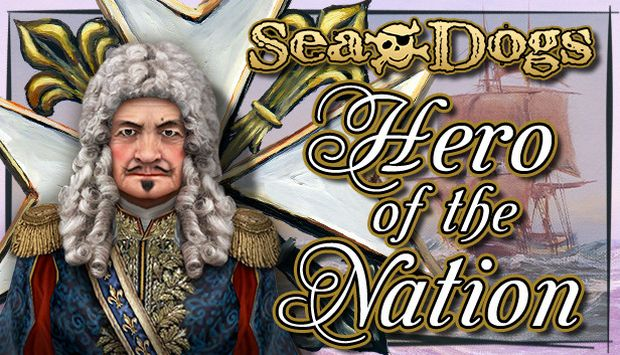 Sea Dogs To Each His Own Hero of the Free Download