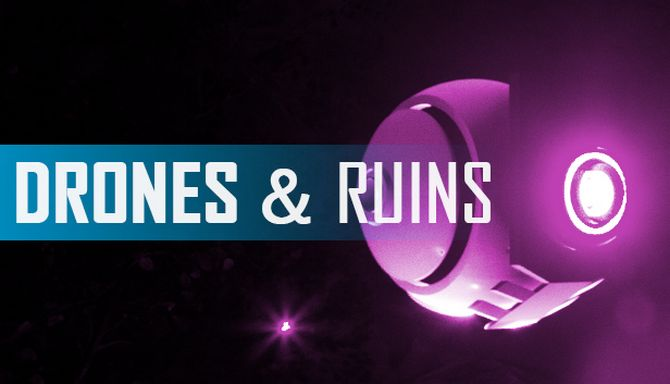 Drones and Ruins