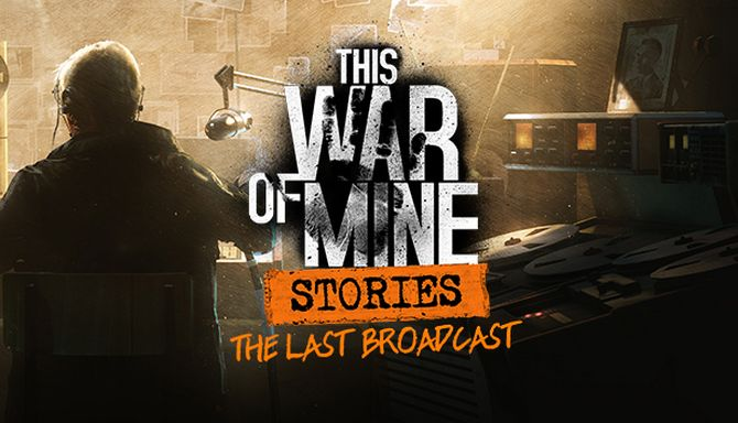 This War of Mine Stories The Last Free Download