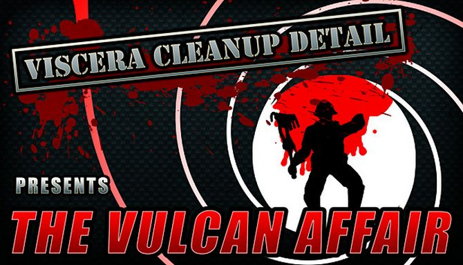 Viscera Cleanup Detail The Vulcan Affair Update v1 12-CODEX