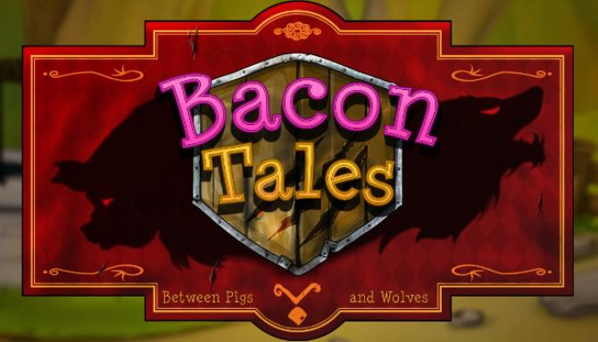 Bacon Tales Between Pigs and Wolves Free Download