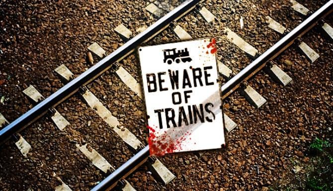 Beware of Trains Free Download