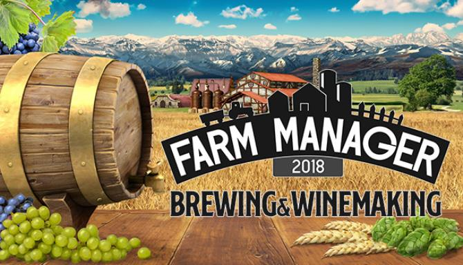 Farm Manager 2018 Brewing and Winemaking-SKIDROW