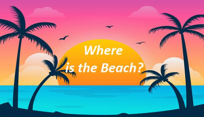 Where Is The Beach Free Download