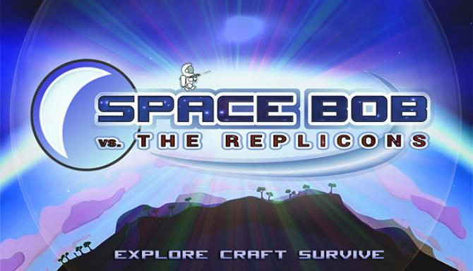 Space Bob vs. The Replicons Free Download