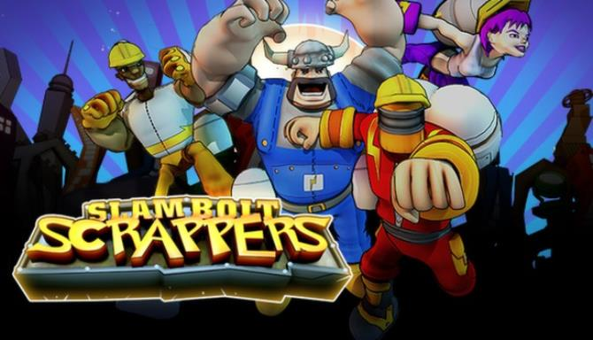 Slam Bolt Scrappers Free Download