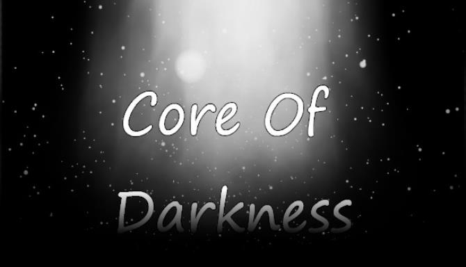 Core Of Darkness Free Download