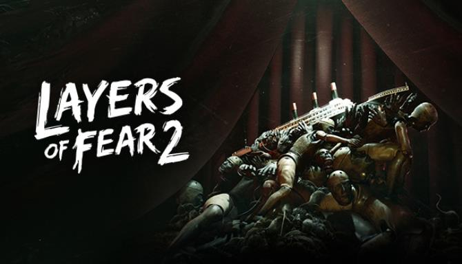 Layers of Fear 2 Update v1 2-CODEX