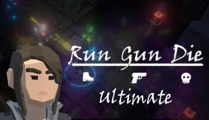 Run Gun Die Ultimate Free Download