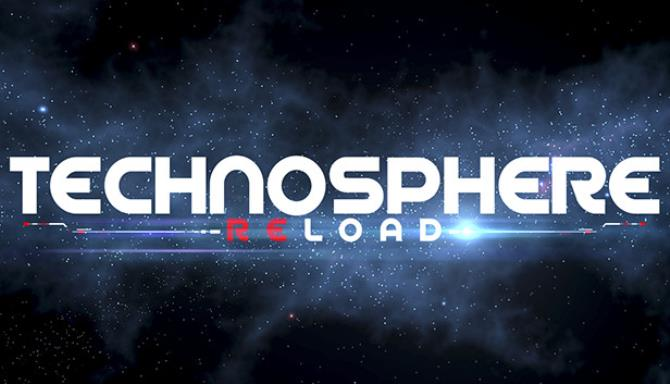 TECHNOSPHERE RELOAD Free Download