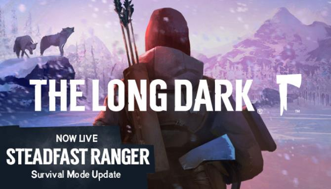 The Long Dark Steadfast Ranger Update v1 52-PLAZA