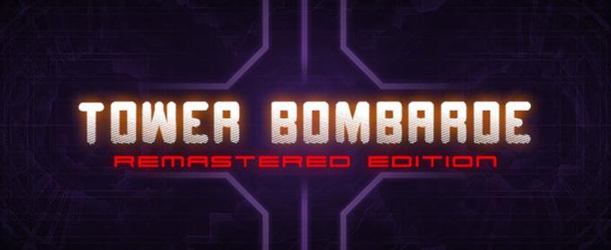 Tower Bombarde Remastered Edition Free Download