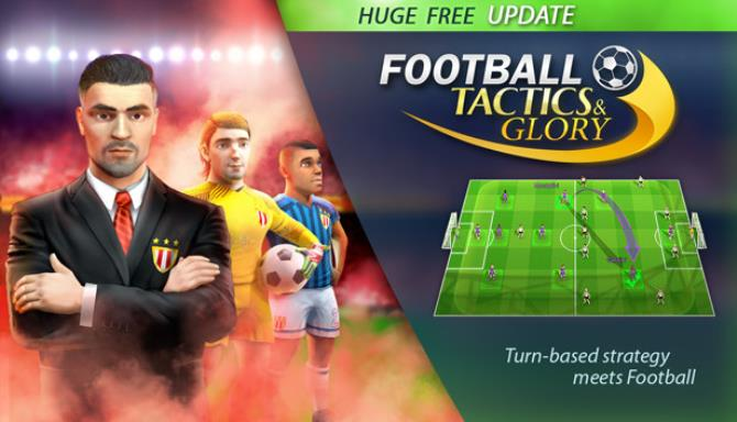 Football Tactics and Glory Creative Freedom Free Download