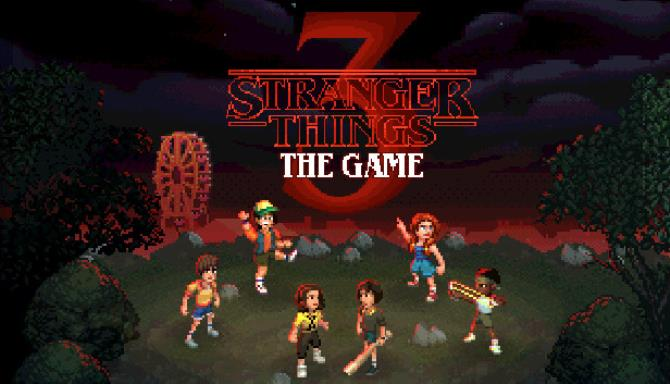 Stranger Things 3 The Game-Unleashed