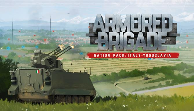 Armored Brigade Nation Pack Italy Yugoslavia V1 031 Update Free Download