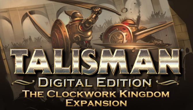 Talisman Digital Edition The Clockwork Kingdom Update v71516-PLAZA