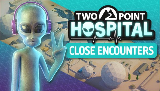 Two Point Hospital Close Encounters Update v1 17 44089-CODEX