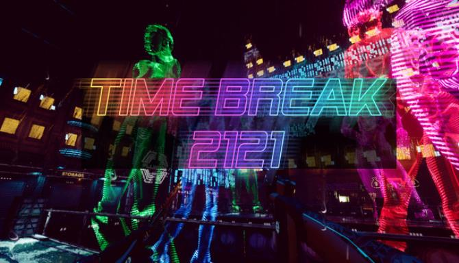 Time Break 2121 Free Download 2