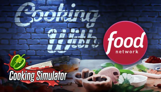 Cooking Simulator Cooking with Food Network Update v2 2 6-PLAZA
