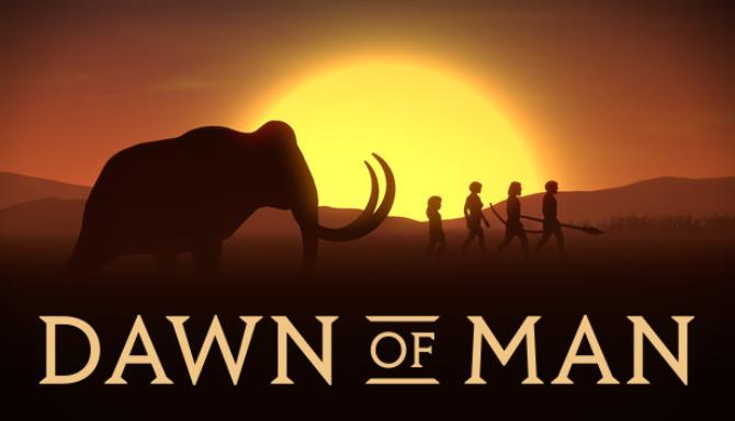 Dawn of Man Free Download