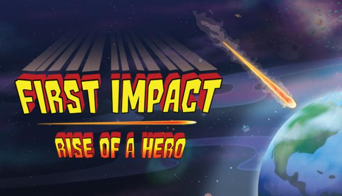 First Impact Rise Of A Hero-TiNYiSO