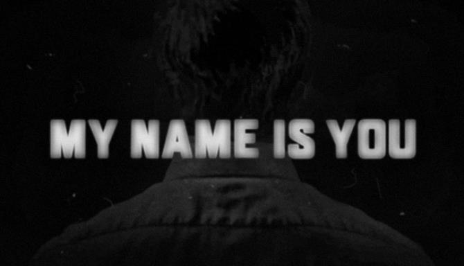 My Name is You