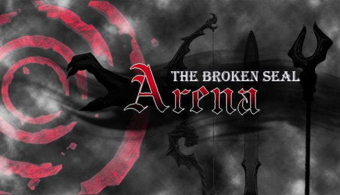 The Broken Seal Arena Free Download