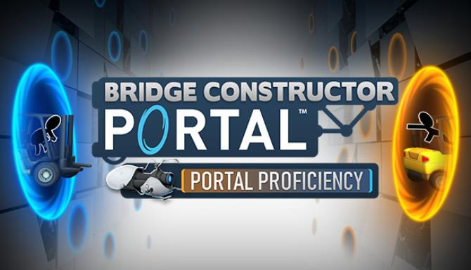 Bridge Constructor Portal Portal Proficiency Update v5 0 r166-SiMPLEX