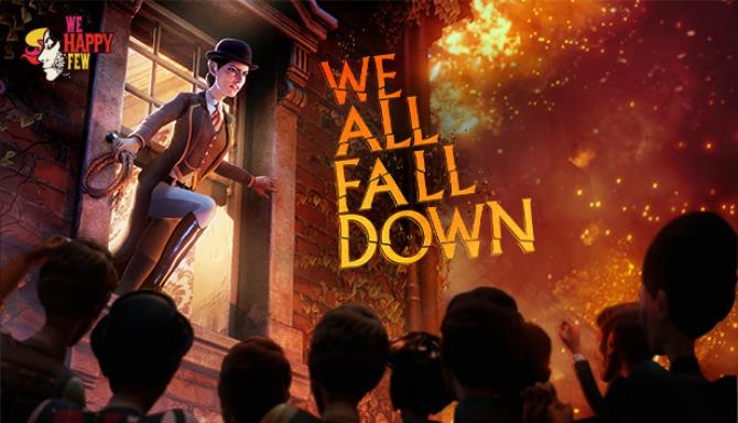 We Happy Few We All Fall Down Free Download