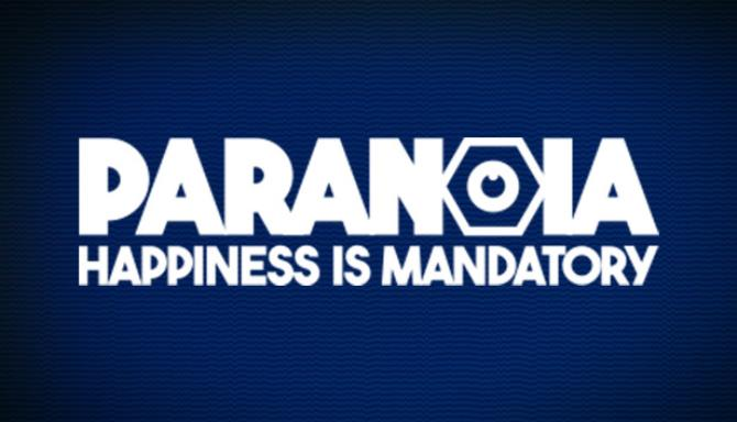 Paranoia Happiness is Mandatory Free Download