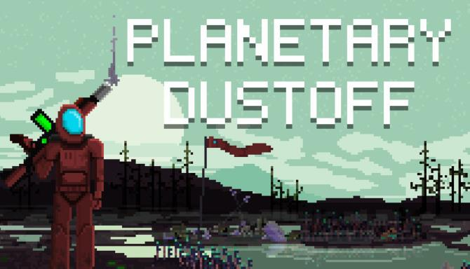 Planetary Dustoff Free Download
