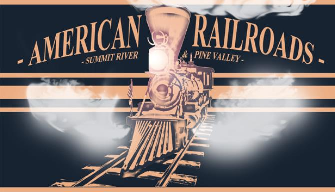 American Railroads Summit River and Pine Valley v1 5-SiMPLEX