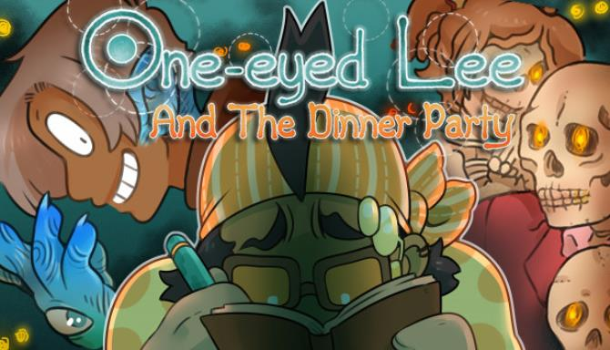 one eyed lee and the dinner party