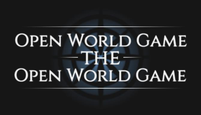 Open World Game The Open World Game-TiNYiSO