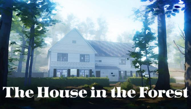 The House in the Forest-PLAZA