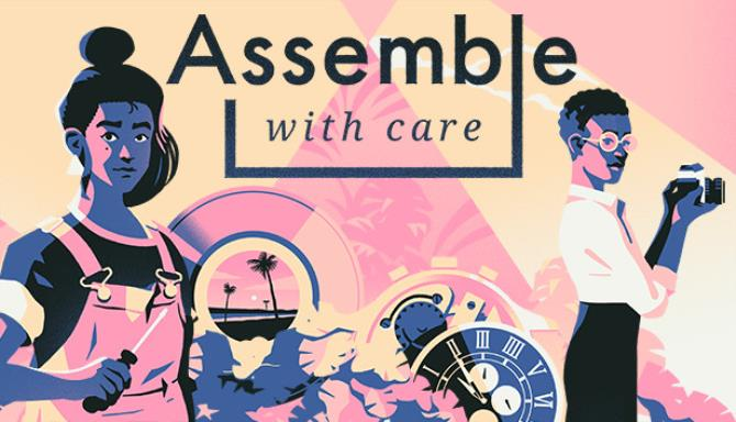Assemble with Care