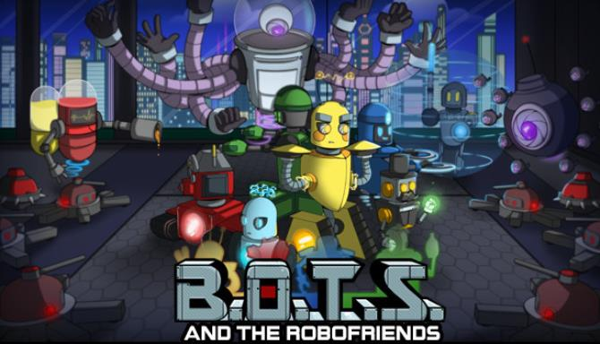 B O T S and the Robofriends Update v1 0 1-CODEX