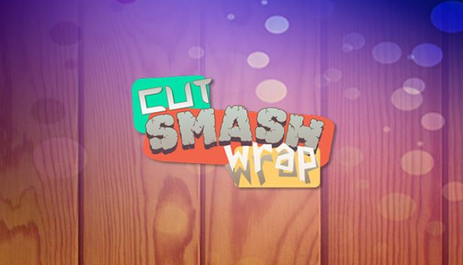 Cut Smash Wrap Free Download