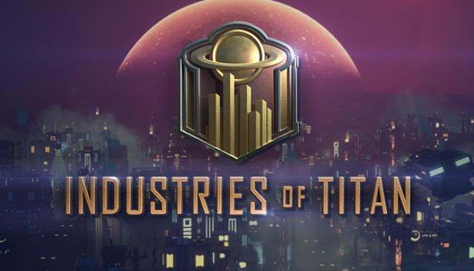 Industries of Titan Free Download