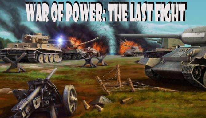 War of Power: The Last Fight