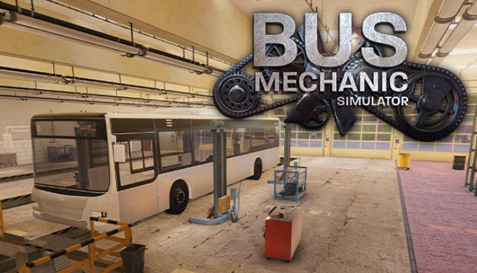 Bus Mechanic Simulator Update v1 0 2-CODEX