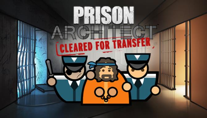 Prison Architect Cleared for Transfer Update v1 01-PLAZA