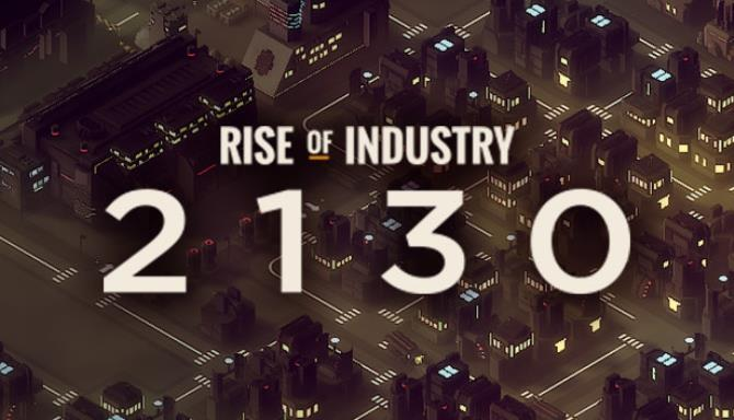 Rise of Industry 2130 Free Download