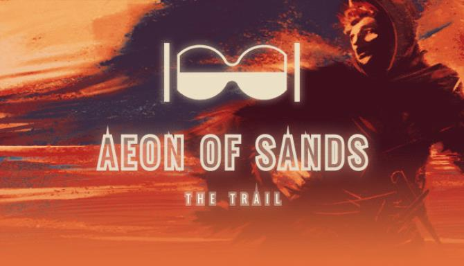 Aeon of Sands The Trail v1 5 Free Download