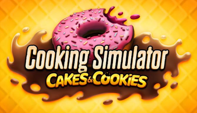 Cooking Simulator Cakes and Cookies-PLAZA