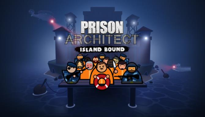 Prison Architect Island Bound RIP Free Download