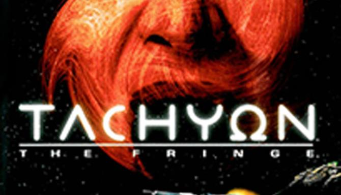 Tachyon: The Fringe Free Download