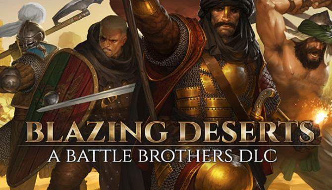 Battle Brothers Blazing Dese Free Download