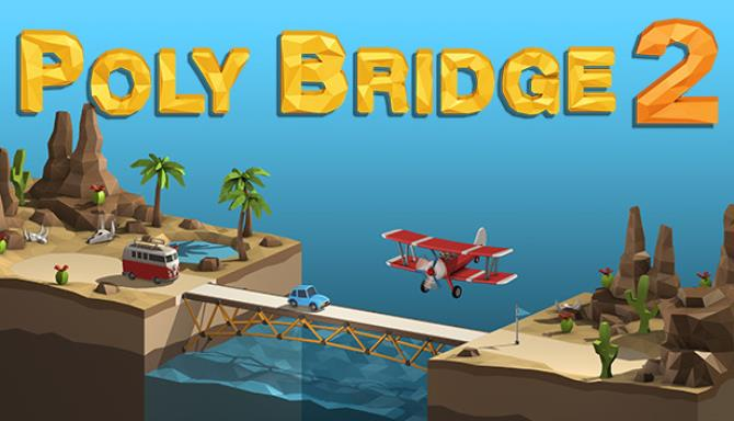 Poly Bridge 2 Serenity Valley-PLAZA
