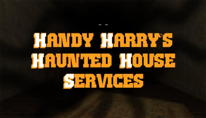Handy Harry's Haunted House Services